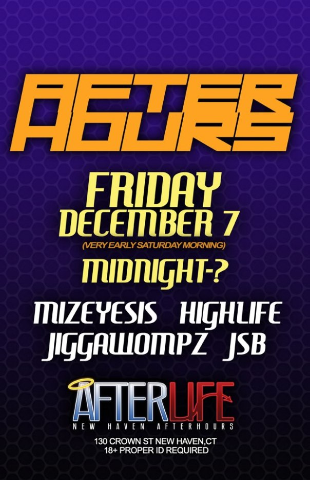 AFTERLIFE TONIGHT WITH MIZEYESIS HIGHLIFE JIGGAWOMPZ AND JSB